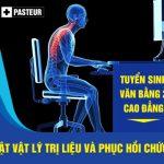 Tuyen-sinh-van-bang-2-cao-dang-ky-thuat-vat-ly-tri-lieu-va-phuc-hoi-chuc-nang-pasteur