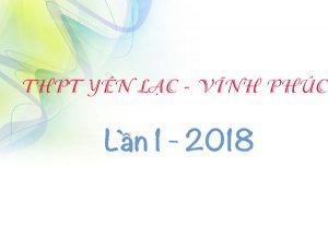 dap-mon-toan-thptqg-2018-thpt-yen-lac-lan-1-2
