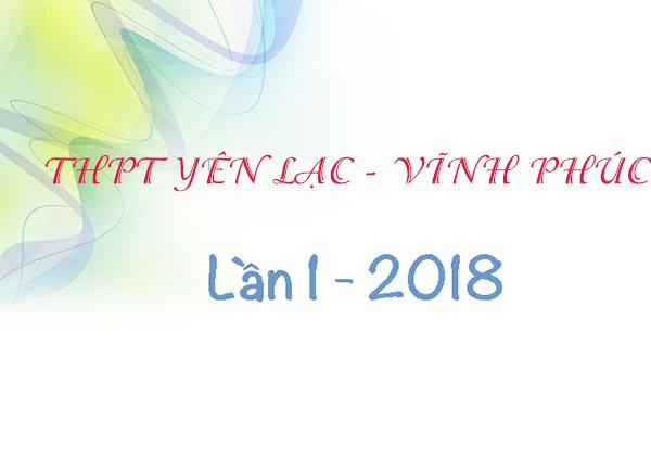 đáp án Đề thi thử THPTQG 2018 môn Toán - THPT Yên Lạc lần 1