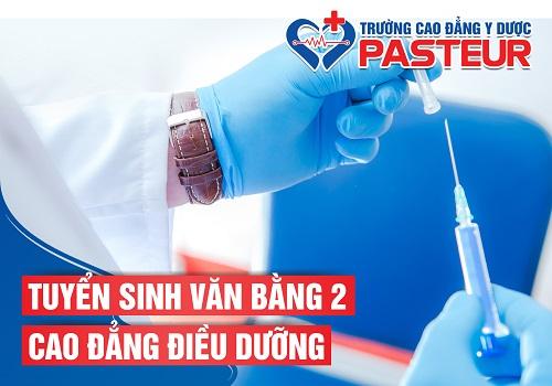 Trường Cao đẳng Y dược Pasteur đà o tạo Văn bằng 2 Cao đẳng Điều dưỡng đạt chuẩn