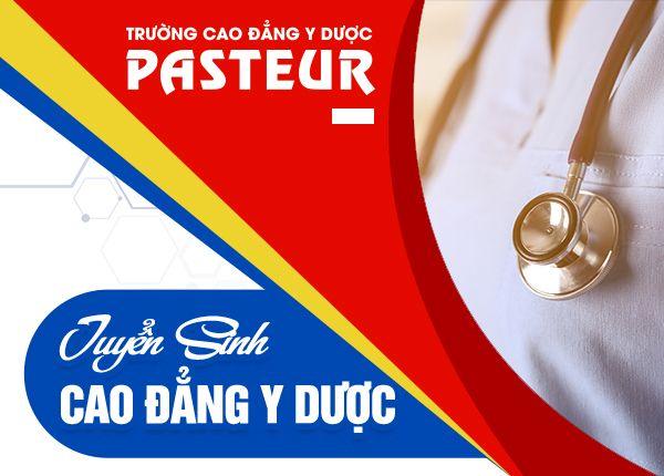 Trường Cao đẳng Y Dược Pasteur có còn xét tuyển bổ sung năm 2019?