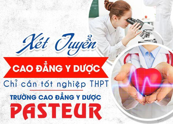 Trường Cao đẳng Y Dược Pasteur tuyển sinh bổ sung năm 2019